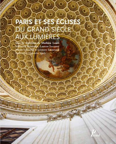 Paris et ses eglises, du Grand Siècle aux Lumières
